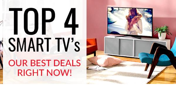 Top 4 Smart TVs